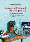 Stephan Elsemann, Gaumenschmaus, Rachenputzer, Liebenswerte Kneipen, Cafés, Restaurants, Freiburg, Come in, we're Open, rombach, baden pur
